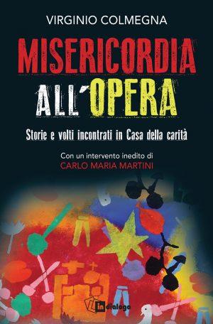 Colmegna_Misericordia_all_opera